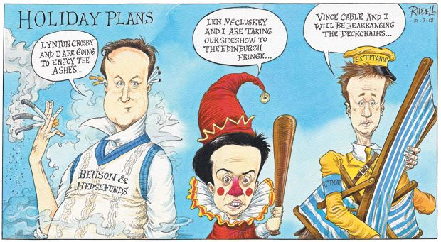 21 July 2013 - They're all going on a summer holiday. Referencing the two main scandals recently, lobbying and the unions. Clegg, is off to 'rearrange the deckchairs on the titanic' suggesting the Lib Dems are heading into disaster.
