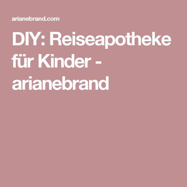 DIY: Reiseapotheke für Kinder - arianebrand