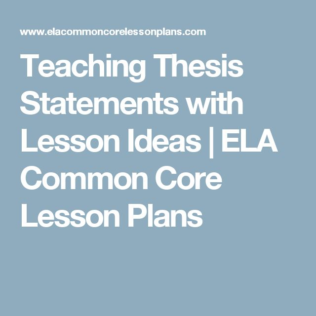 thesis statement writing lesson plans Objective: in this lesson, students will 1 gain awareness of writing as a process  2 select a broad topic and then narrow the focus 3 write a thesis statement.