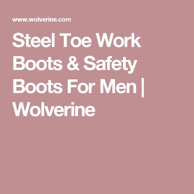 Steel Toe Work Boots & Safety Boots For Men | Wolverine