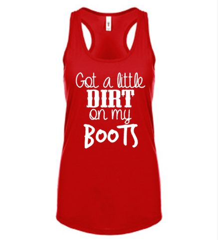 Women's Country Girl Tank Top Shirt, Got a Little Dirt on my Boots, Cowboy, Country Music, Southern