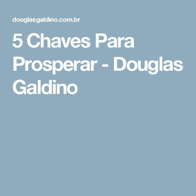 5 Chaves Para Prosperar - Douglas Galdino