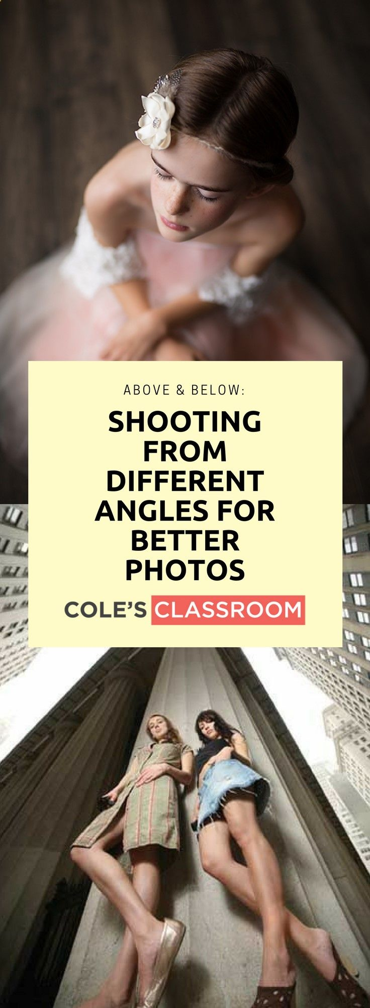 Photography Tips and Techniques: Above & Below: Shooting from Different Angles for Better Photos. Learn more at: www.colesclassroo...