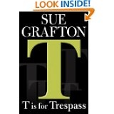 T is for Trespass (Kinsey Millhone series) FINISHED