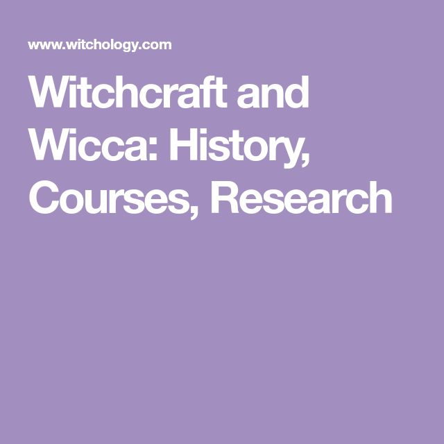 Witchcraft and Wicca: History, Courses, Research