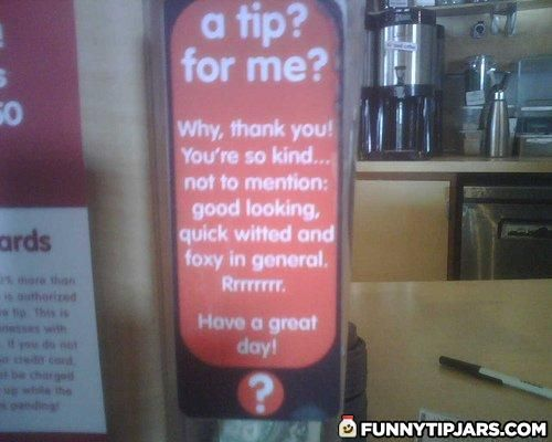 12 best tip signs images on pinterest funny images for Funny tip of the day quotes