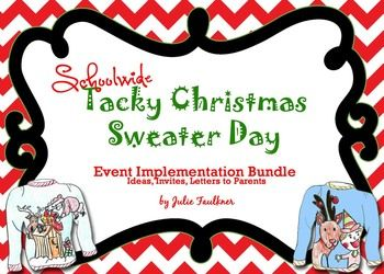 Tis the season... For Tacky Christmas Sweaters! Click here for school-wide tools to host this wacky day!! It even includes literacy activities!