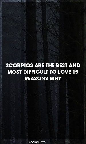 Scorpios Are The Best And Most Difficult To Love 15 Reasons Why