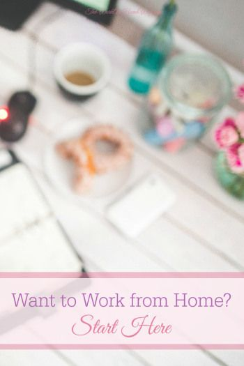 Want To Work From Home Start Here