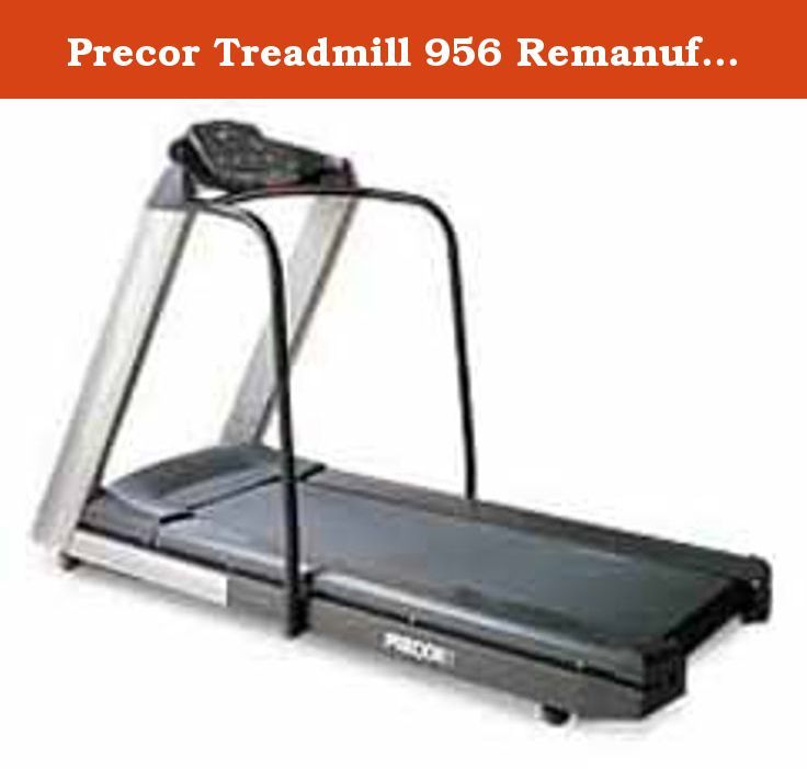 Precor Treadmill 956 Remanufactured. Precor Treadmill 956 Remanufactured Precor Treadmill 956 is built to withstand the most rigorous commercial environments, this smooth powerful treadmill, can be purchased at our discounted wholesale pricing. We sell this used treadmill in remanufactured c.