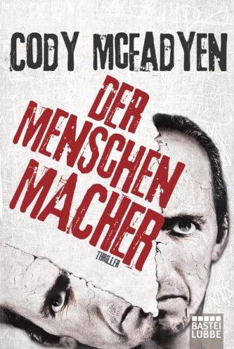 """""""Der Menschenmacher"""" - ein #Thriller von Cody #McFadyen"""