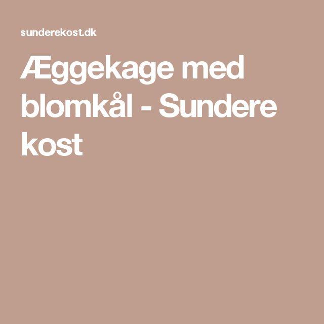 Æggekage med blomkål - Sundere kost