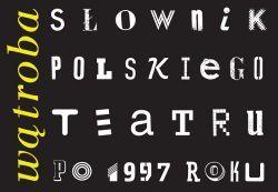 Wątroba. Słownik polskiego teatru po 1997 roku