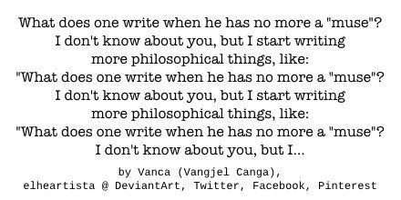 What does one write when he has no more a 'muse'? by elheartista.deviantart.com on @DeviantArt