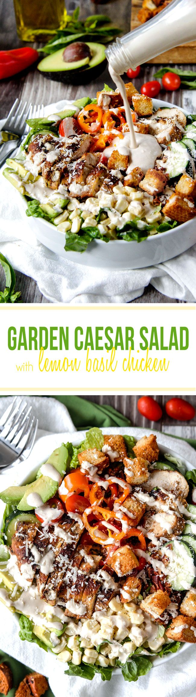 Garden Caesar Salad bursting with not only Parmesan cheese and homemade croutons but crispy bacon, fresh corn, avocados, tomatoes, cucumbers etc. and the most tender, juicy Lemon Basil Chicken all bathed in luscious WAY-better-than-store-bought Caesar Dressing. One of my favorite salads ever! #caesarsalad #gardensalad #caesardressing #lemonchicken
