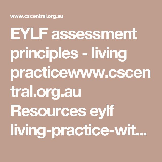 EYLF assessment principles - living practicewww.cscentral.org.au Resources eylf living-practice-with-the-eylf.pdf