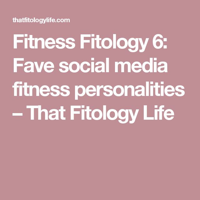 Fitness Fitology 6: Fave social media fitness personalities – That Fitology Life