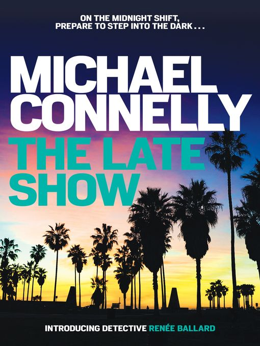 Los Angeles can be a dangerous city - never more so than in the dead of night. THE LATE SHOW by Michael Connelly introduces Detective Renee Ballard, night shift officer at the LAPD in Hollywood.