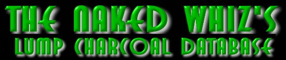 The Lump Charcoal Database Rankings-- Naked Whiz Charcoal Ceramic Cooking