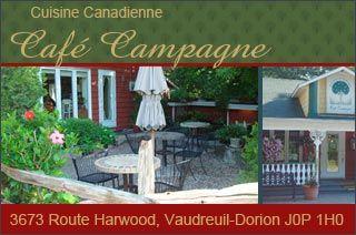 Vous ferez l'expérience d'une cuisine Canadienne avec une nuance tropicale quand la brise souffle du sud.  http://www.groupvaudreuil.com/restaurant/cafe-campagne-restaurant-vaudreuil-dorion