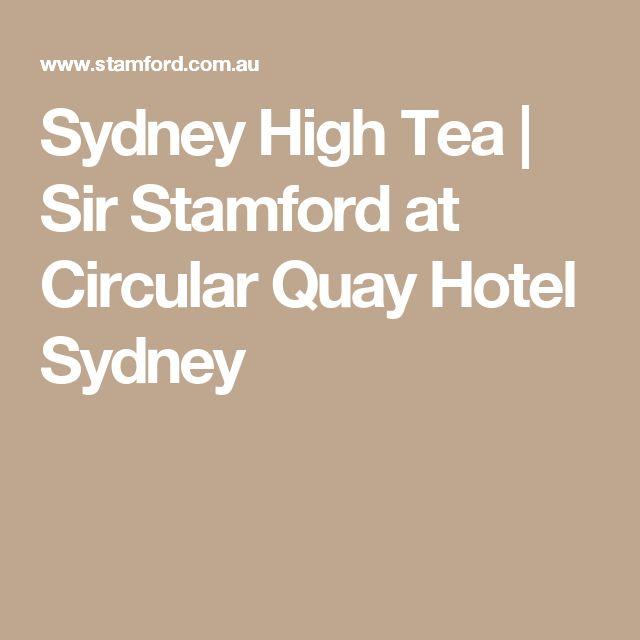 Sydney High Tea   Sir Stamford at Circular Quay Hotel Sydney
