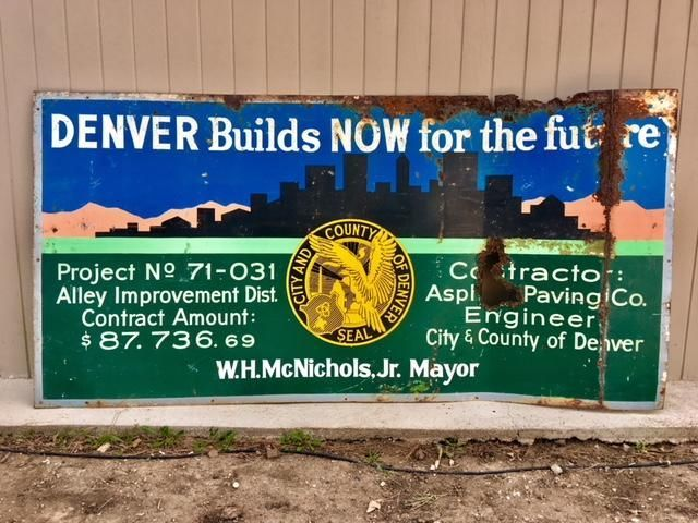 This Vintage City Of Denver Sign Reads Denver Builds Now For The