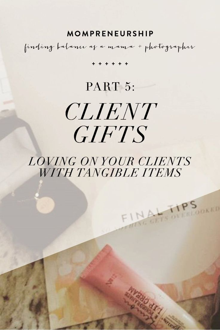 Previously on mompreneurship: PART 1: OUTSOURCING PART 2: POST-PRODUCTION PART 3: EMAIL FOLDER ORGANIZATION PART 4: MONTHLY TASK LIST I love to give gifts to my clients. I love to surprise them with gifts. (So if you're a bride of mine, stop reading this right now.) I'll go through when I gift and what I gift …