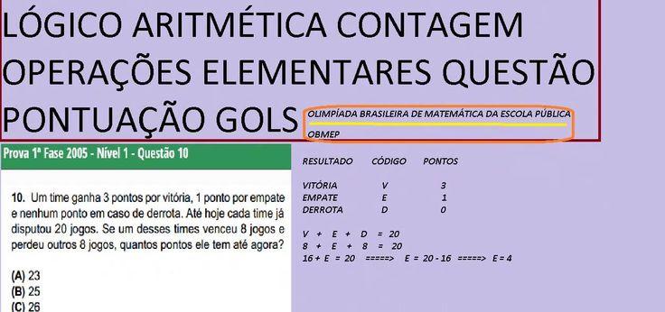 Olimpíada Brasileira de Matemática das Escolas Públicas OBMEP - Questão clássica resolvida sobre ARITMÉTICA e CONTAGEM - OPERAÇÕES ELEMENTARES - Problema da PONTUAÇÃO do campeonato de futebol com empates, derrotas e vitórias – GOLS marcados.  http://youtu.be/cuIf72S5_Hk