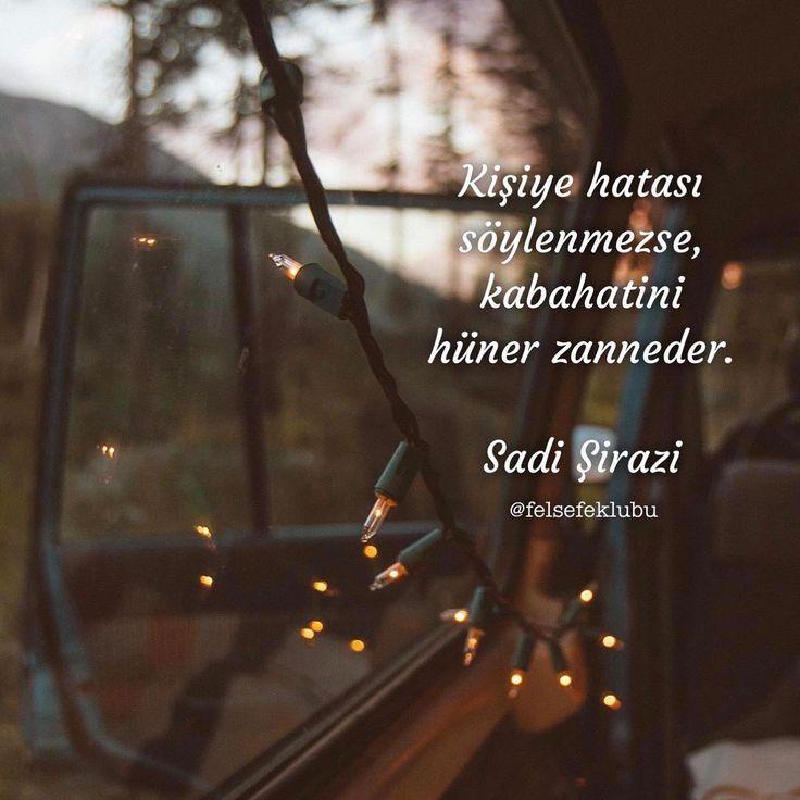 Kişiye hatası söylenmezse, kabahatini hüner zanneder. - Sadi Şiraz #sözler #anlamlısözler #güzelsözler #manalısözler #özlüsözler #alıntı #alıntılar #alıntıdır #alıntısözler #şiir #edebiyat