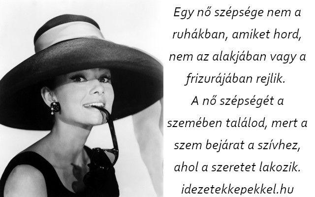 audrey hepburn idézetek magyarul audrey hepburn idézet egy nő | Audrey hepburn, Audrey, Hepburn