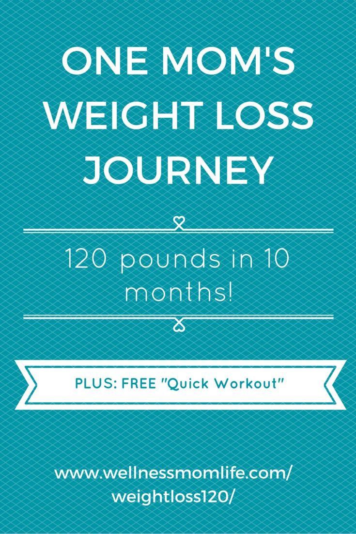 READ how one mom lost 120 pounds in 10 months.  No magic pills or extreme fitness regime, just changing her diet and exercise!  Click the link to read her full experience, plus get a FREE download of a quick workout you can do right at home!