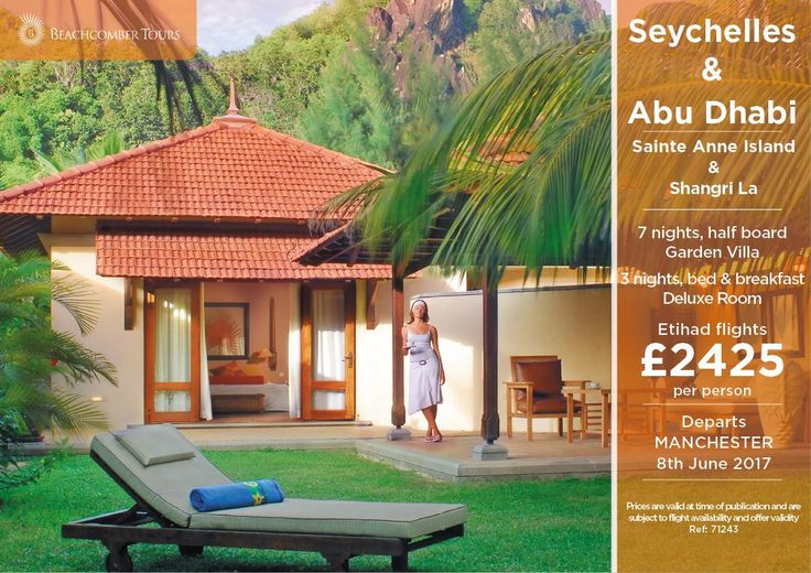 ETIHAD from Manchester & London to the SEYCHELLES. June 2017 departure. 7 Nights Seychelles staying at Beachcomber Seychelles Sainte Anne Resort & Spa and 3 nights at Shangri-La-Hotel in Abu Dhabi call us now for details, limited availability and some AMAZING hotels 0800 975 7584