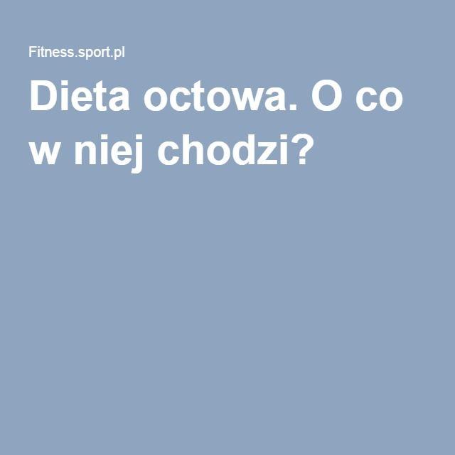 Dieta octowa. O co w niej chodzi?