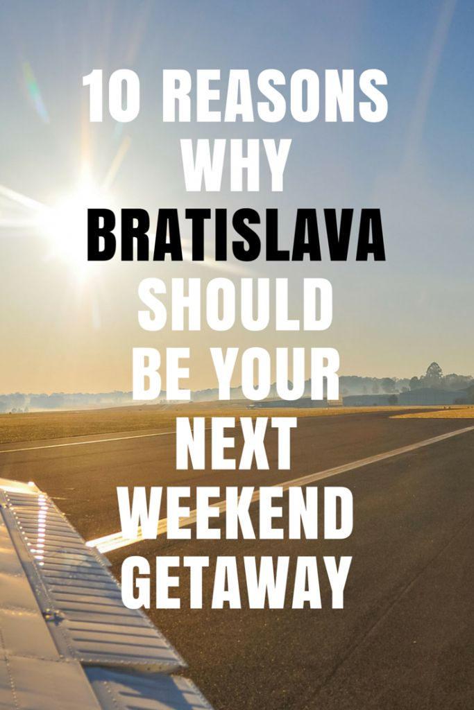 10 Reasons why you should choose Bratislava as your next weekend getaway