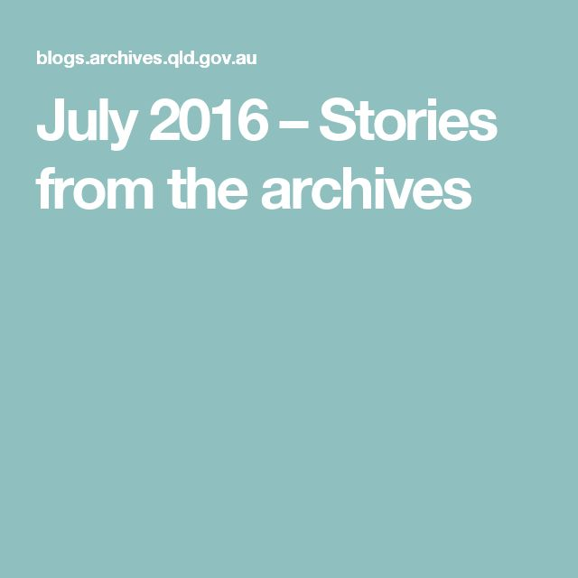 July 2016 – Stories from the archives