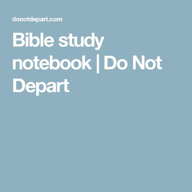 Bible study notebook | Do Not Depart