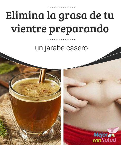 Elimina la grasa de tu vientre preparando un jarabe casero Descubre un poderoso #Jarabe natural que apoya la eliminación de esa grasa que se va acumulando en tu #Vientre. ¡Toma nota! #PerderPeso