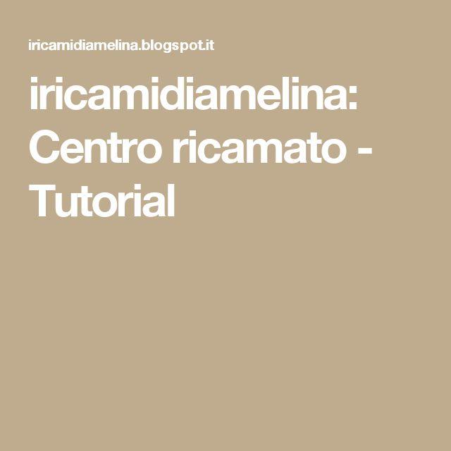 iricamidiamelina: Centro ricamato - Tutorial