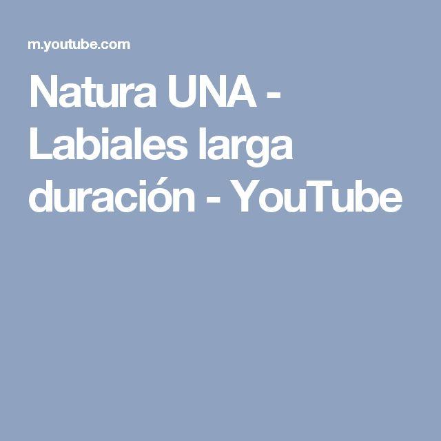 Natura UNA - Labiales larga duración - YouTube