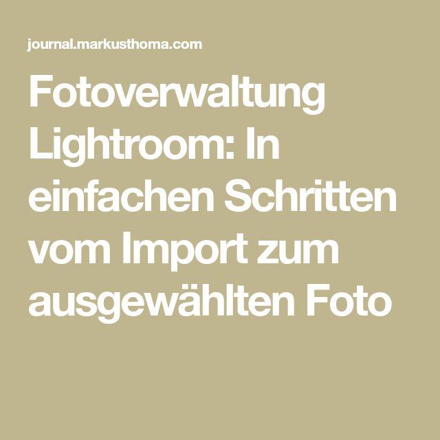 Fotoverwaltung Lightroom: In einfachen Schritten vom Import zum ausgewählten Foto