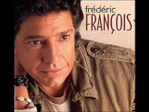 Frédéric François - Non je n'ai jamais aime comme je t'aime aujourd'hui ...