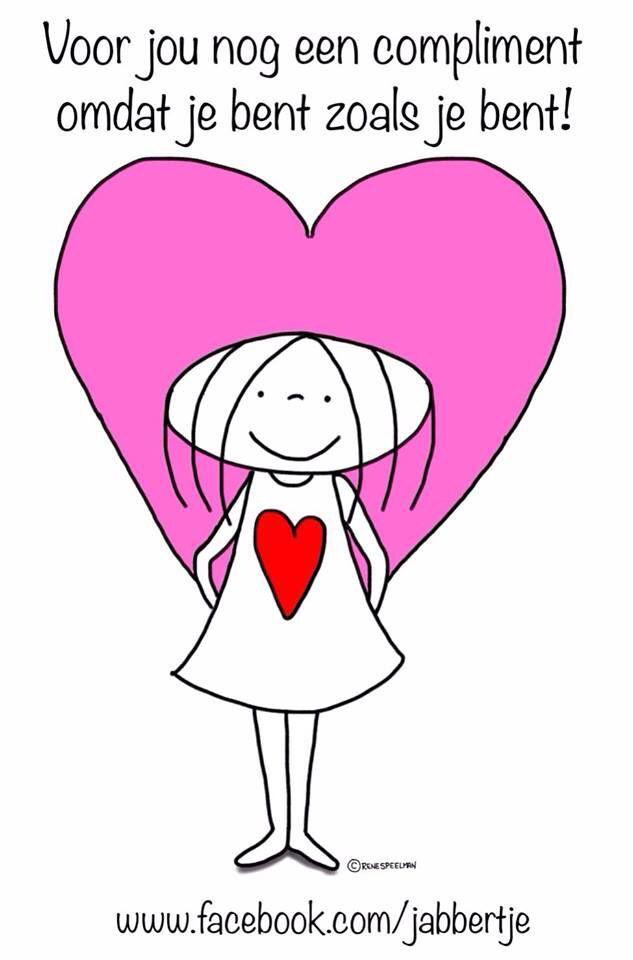 hai mooi mens ;-) ... verloopt jouw dag zoals gewenst of valt het hier en daar toch wat zwaar ... hierbij dan voor jou een dikke knuffel .... je bent prachtig zoals je bent ... en voor als je het nog niet wist ;-))) ik hou van jou <3 ...