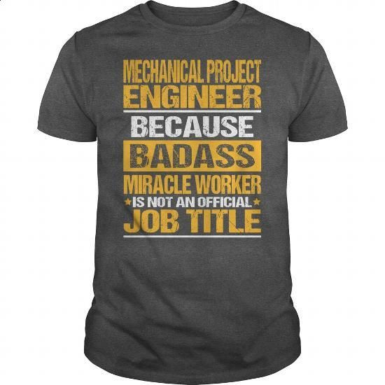 Awesome Tee For Mechanical Project Engineer - #cool sweatshirts #design shirt. ORDER HERE => https://www.sunfrog.com/LifeStyle/Awesome-Tee-For-Mechanical-Project-Engineer-133641748-Dark-Grey-Guys.html?60505