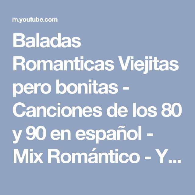 Baladas Romanticas Viejitas pero bonitas - Canciones de los 80 y 90 en español - Mix Romántico - YouTube
