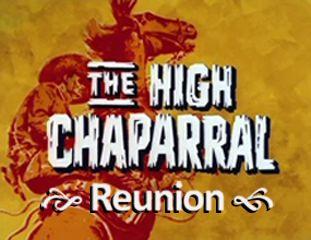 High Chaparral Reunion
