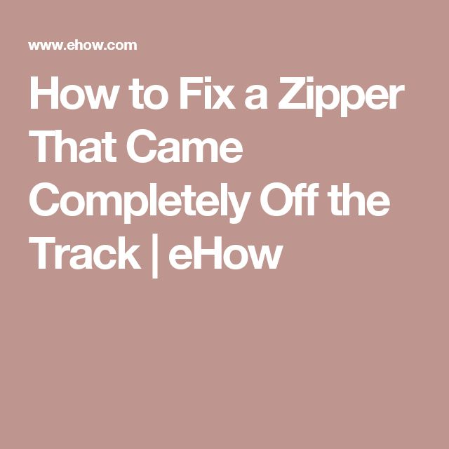 How to Fix a Zipper That Came Completely Off the Track   eHow