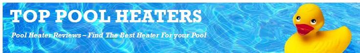 Top Pool Heaters For You