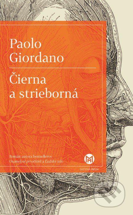 Martinus.sk > Knihy: Čierna astrieborná (Paolo Giordano)