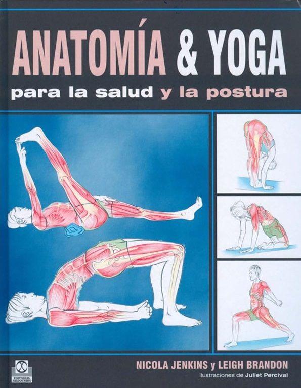 Anatomía & yoga para la salud y la postura. http://www.paidotribo.com/ficha.aspx?cod=01331