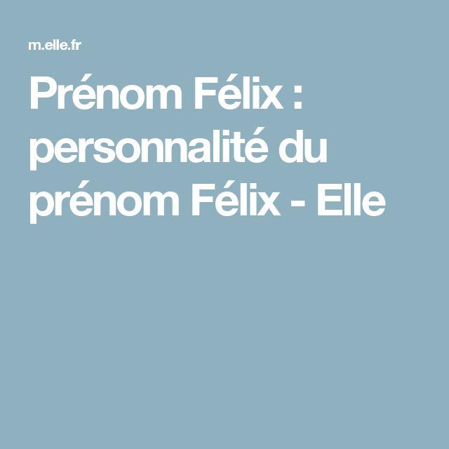 Prénom Félix : personnalité du prénom Félix - Elle